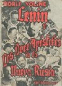 Lenin y los doce apóstoles de la nueva Rusia : biografías e historial político de: Lenin, Trotsky, Kamenef, Bukharin, Zinoviev, Tchitcherin, Dzersjinsky, Stalin, Tomsky, Ricoff, Smirnov, Frunze Mikhilov y Kalinin