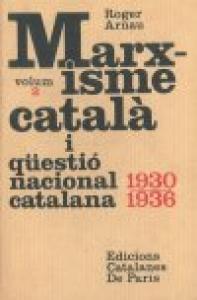 Marxisme català i questió nacional catalana (1930-1936) : vol. II : textos de moviments i partits polítics