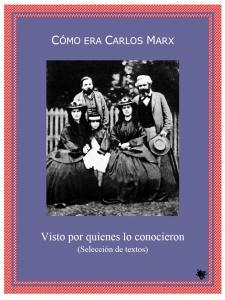 Cómo era Carlos Marx : visto por quienes lo conocieron