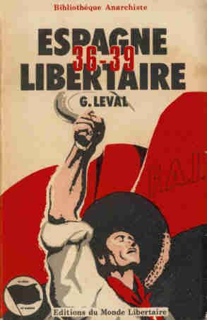 Espagne libertaire: 36-39 - Gaston Leval