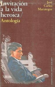 Invitación a la vida heroica. Antología