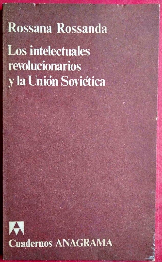 Los intelectuales revolucionarios y la Unión Soviética