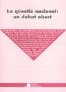 La qüestió nacional: un debat obert : ponències presentades a les I jornades sobre la qüestió nacional, Barcelona, 13-14 de gener de 1996