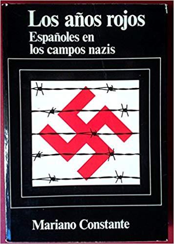 Los años rojos : españoles en los campos nazis