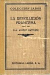 La revolución francesa. I: la caída de la realeza (1787-1792)