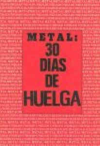 Metal: 30 días de huelga
