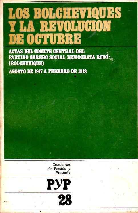 Los bolcheviques y la revolución de octubre : actas del Comité Central del Partido Obrero Social Demócrata Ruso (bolchevique) : agosto de 1917 a febrero de 1918