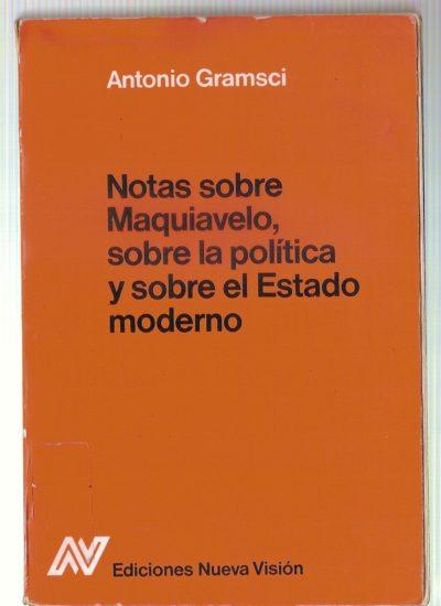 Notas sobre Maquiavelo, sobre la política y sobre el Estado moderno