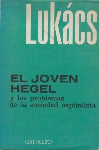 El joven Hegel y los problemas de la sociedad capitalista