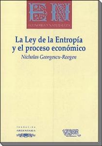 La Ley de la Entropía y el proceso económico