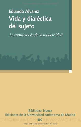 Vida y dialéctica del sujeto: la controversia de la modernidad