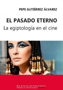 El pasado eterno : la egiptología en el cine
