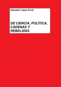 De ciencia, política, cadenas y rebeldías