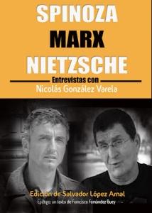 Spinoza, Marx, Nietzsche : entrevistas con Nicolás González Varela