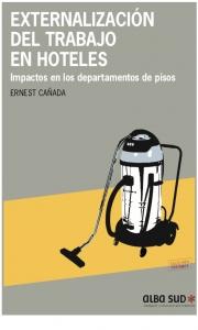 Externalización del trabajo en hoteles : impactos en los departamentos de pisos