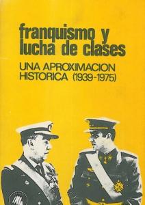 Franquismo y lucha de clases : una aproximación histórica (1939-1975)