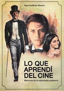 Lo que aprendí del cine : memorias de un espectador proletario