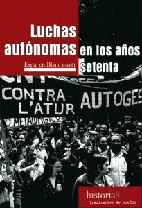 Luchas autónomas en los años setenta : del antagonismo obrero al malestar social