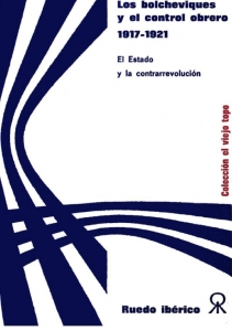 Los bolcheviques y el control obrero 1917-1921 : el estado y la contrarrevolución