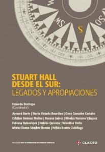 Stuart Hall desde el sur: legados y apropiaciones
