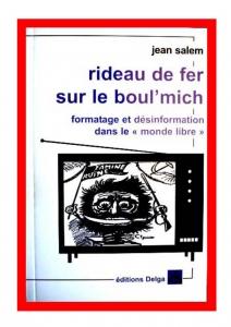 """Telón de acero sobre el bulevar Saint Michel : formateo y desinformación en el """"mundo libre"""""""