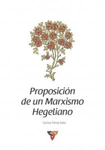 Proposición de un marxismo hegeliano