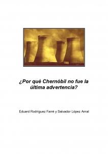 ¿Por qué Chernobil no fue la última advertencia?