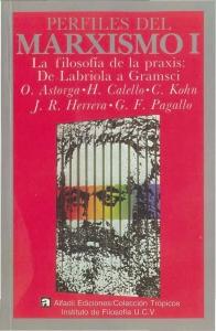 Perfiles del marxismo I : La filosofía de la praxis: de Labriola a Gramsci