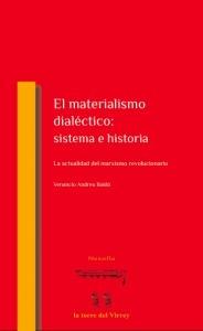 El materialismo dialéctico: sistema e historia : la actualidad del marxismo revolucionario