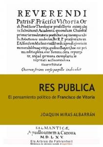 Res publica : el pensamiento político de Francisco de Vitoria