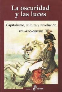 La oscuridad y las luces : capitalismo, cultura y revolución
