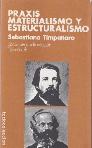 Praxis, materialismo y estructuralismo