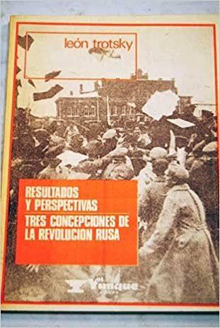 Resultados y perspectivas ; Tres concepciones de la revolución rusa