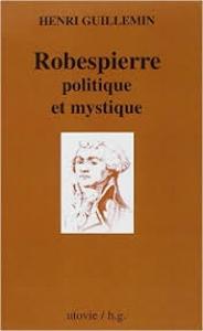 Roberspierre : politique et mystique
