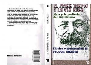 El Marx tardío y la vía rusa : Marx y la periferia del capitalismo