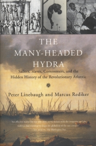 The many-headed hydra : sailors, slaves, commoners, and the hidden history of revolutionary Atlantic