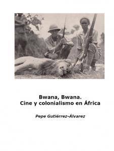 Bwana, Bwana. Cine y colonialismo en África