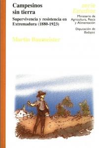 Campesinos sin tierra : supervivencia y resistencia en Extremadura (1880-1923)