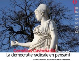 Cornelius Castoriadis (1922-1997) : La démocratie radicale en pensant