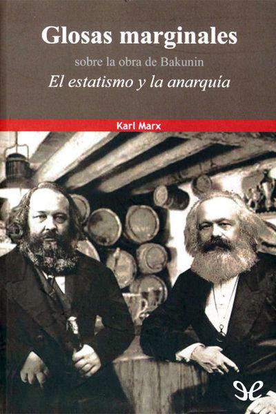 Glosas marginales sobre la obra de Bakunin El estatismo y la anarquía
