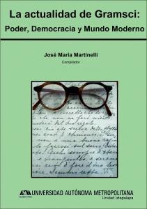 La actualidad de Gramsci : poder, democracia y mundo moderno