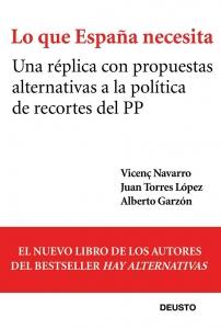 Lo que España necesita : una réplica con propuestas alternativas a la política de recortes del PP
