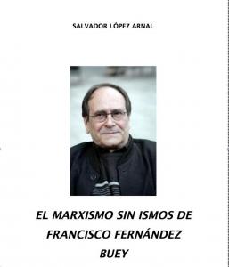 El marxismo sin ismos de Francisco Fernández Buey