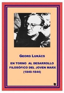 En torno al desarrollo filosófico del joven Marx (1840-1844)