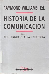 Historia de la comunicación. Vol. 1: del lenguaje a la escritura