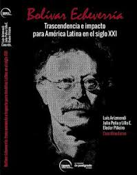 Bolívar Echeverría: trascendencia e impacto para América Latina en el siglo XXI
