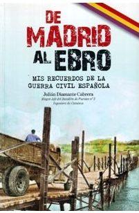 De Madrid al Ebro. Mis recuerdos de la guerra civil española